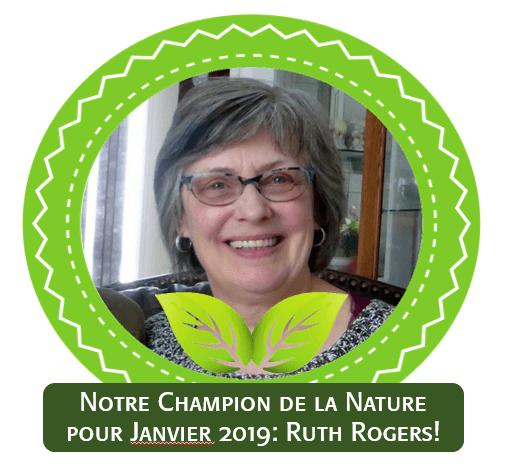 Notre Champion de la Nature pour Janvier 2019: Ruth Rogers!